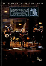 DIXIE CHICKS ; An evening with