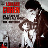 leonard cohen Do i have to dance all
