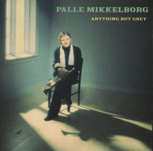 Palle Mikkelborg - Anything But Grey