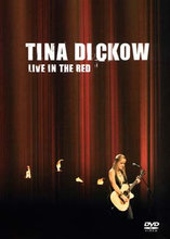 TINA DICKOW ; Live in the red ; NY !