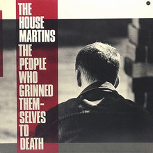 Housemartins - The People Who Grinned Th
