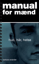 Manual for Mænd - Hud - Hår - Helse